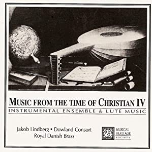 Music From the Time of Christian IV: Instrumental Ensemble and Lute Music