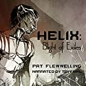 Helix: Blight of Exiles Audiobook by Pat Flewwelling Narrated by Tony King