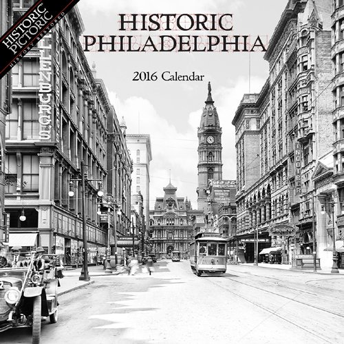 Historic Philadelphia 2016 Calendar