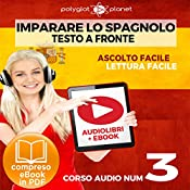 Imparare lo Spagnolo - Lettura Facile - Ascolto Facile - Testo a Fronte: Spagnolo Corso Audio, No. 3 [Learn Spanish - Easy Reading - Easy Listening: Spanish Audio Course, No. 3] |  Polyglot Planet