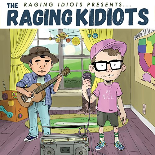 The Raging Idiots-The Raging Idiots Presents The Raging Kidiots-WEB-2015-ENTiTLED Download