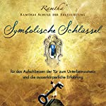 Symbolische Schlüssel zum Unterbewusstsein |  Ramtha