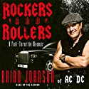 Rockers & Rollers: A Full Throttle Memoir from AC/DC's Legendary Frontman (       UNABRIDGED) by Brian Johnson Narrated by Brian Johnson