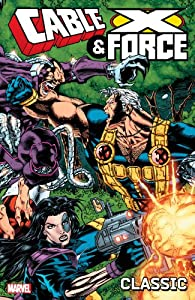 Cable and X-Force Classic - Volume 1 (Cable & X-Force) by Jeph Loeb, Arnie Jorgensen, Ian Churchill and Salvador Larroca