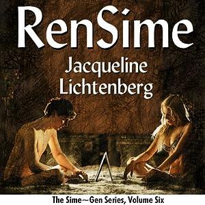 RenSime: Sime~Gen, Book 6 | [Jacqueline Lichtenberg]