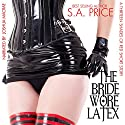 The Bride Wore Latex: 13 Shades of Red, Book 2.5 Audiobook by S.A. Price Narrated by Joshua Macrae