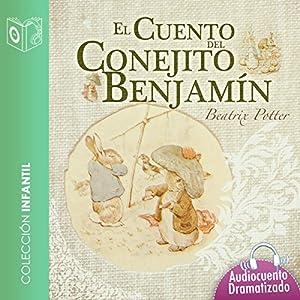 El cuento del conejo Benjamín [The Tale of Benjamin Bunny] Audiobook