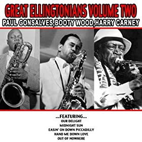 Great Ellingtonians Volume Two - Paul Gonsalves , Booty Wood , Harry Carney