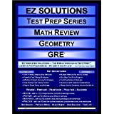 EZ Solutions - Test Prep Series - Math Review - Geometry - GRE (Edition: Updated. Version: Revised. 2012) ~ EZ Solutions