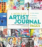 A World of Artist Journal Pages: 1000+ Artworks | 230 Artists | 30 Countries