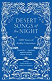 img - for Desert Songs of the Night: 1500 Years of Arabic Literature book / textbook / text book