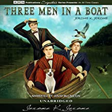 Three Men in a Boat (       UNABRIDGED) by Jerome K. Jerome Narrated by David McCallion