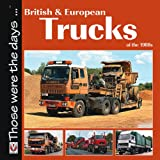 Colin Peck British and European Trucks of the 1980s: Those were the days ... series