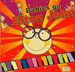 Babies Go Elton John