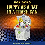 Happy as a Rat in a Trash Can | Don Pasco