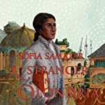 A Stranger in Olondria: Being the Complete Memoirs of the Mystic, Jevick of Tyom | Sofia Samatar