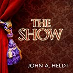 The Show: Northwest Passage, Book 3 | John A. Heldt