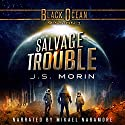 Salvage Trouble: Black Ocean Mission 1 Audiobook by J.S. Morin Narrated by Mikael Naramore