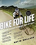 img - for Bike for Life: How to Ride to 100--and Beyond, revised edition by Wallack, Roy M. (2015) Paperback book / textbook / text book