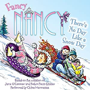 Fancy Nancy: There's No Day Like a Snow Day Audiobook