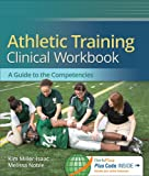 img - for Athletic Training Clinical Workbook: A Guide to the Competencies book / textbook / text book