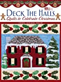 Cheryl Taylor Deck the Halls: Quilts to Celebrate Christmas (That Patchwork Place)