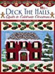 Deck the Halls: Quilts to Celebrate C...