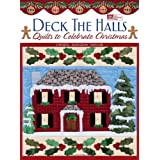 Deck the Halls: Quilts to Celebrate Christmas ~ Cheryl Almgren Taylor