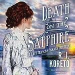 Death on the Sapphire: A Lady Frances Ffolkes Mystery, Book 1 | R. J. Koreto