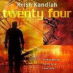 Twenty Four (revised): Integrating Faith and Real Life | Krish Kandiah