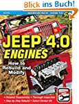 Jeep 4.0 Engines: How to Rebuild and...