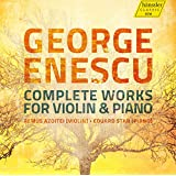 George Enescu: Complete Works for Violin and Piano