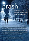 Crash: A Mother, A Son, And The Journey From Grief To Gratitude