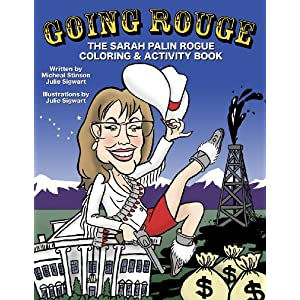 Going Rouge: The Sarah Palin Rogue Coloring & Activity Book