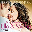 Das Geheimnis von Ella und Micha Hörbuch von Jessica Sorensen Gesprochen von: Friederike Walke, Oliver Kube