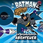 Batman: Die gefährlichsten Abenteuer   Donald Lemke,Eric Stevens