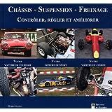 Châssis - Suspension - Freinage, contrôler, régler et améliorer.