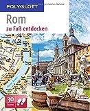 Rom zu Fuß entdecken: Polyglott (Polyglott zu Fuß)