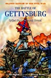 The Battle of Gettysburg: Spilling Blood on Sacred Ground (Graphic Battles of the Civil War)