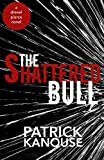 The Shattered Bull (Drexel Pierce Book 1) (English Edition)