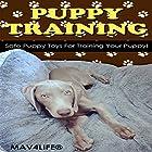 Puppy Training: Safe Puppy Toys for Training Your Puppy! Hörbuch von  MAV4LIFE Gesprochen von: Millian Quinteros