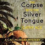 The Corpse with the Silver Tongue: A Cait Morgan Mystery, Book 1 | Cathy Ace