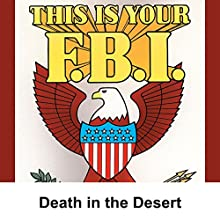 This Is Your FBI: Death in the Desert  by Jerry Devine Narrated by Stacy Harris, William Woodson