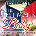 The Best Man's Baby: A BWWM Pregnancy Romance (       UNABRIDGED) by Tasha Blue Narrated by Andrea Mitchell