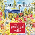 The Prodigal Wife (       UNABRIDGED) by Marcia Willett Narrated by June Barrie