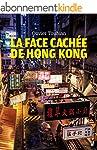 La face cach�e de Hong Kong