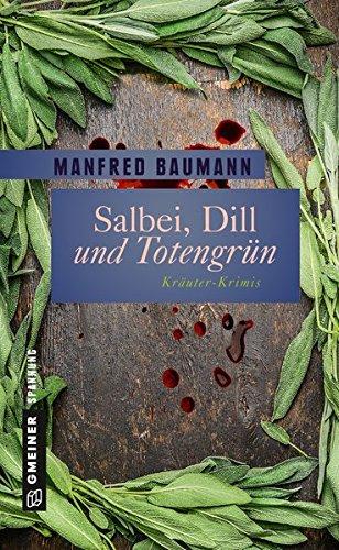 Baumann, Manfred: Salbei, Dill und Totengr�n
