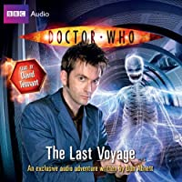 Doctor Who: The Last Voyage (       UNABRIDGED) by Dan Abnett Narrated by David Tennant