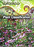 img - for Plant Classification (The Life of Plants) book / textbook / text book