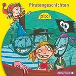 Piratengeschichten (Pixi Hören) | Heinz Janisch,Manuela Mechtel,Marianne Schröder,Alfred Neuwald,Klaus-Peter Weigand